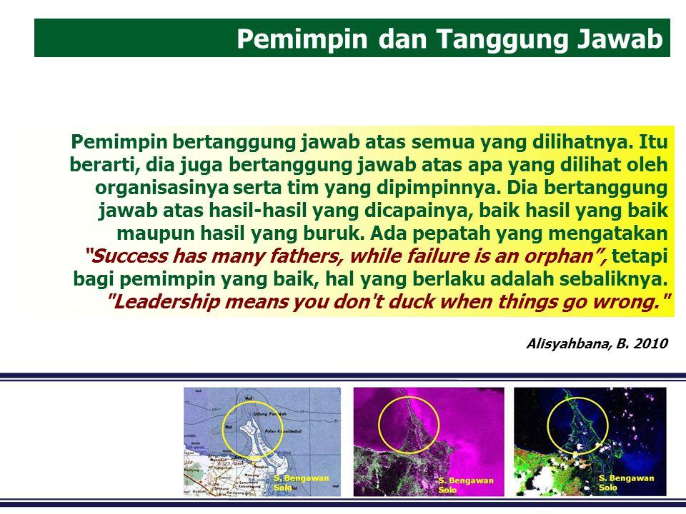 Pemimpin dan Tanggung Jawab Pemimpin bertanggung jawab atas semua yang dilihatnya.