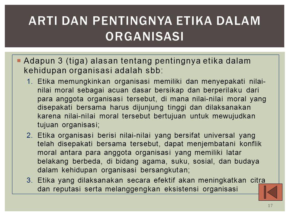  Organisasi dapat diartikan sebagai sekelompok orang yang bekerja sama untuk mencapai tujuan (Sutopo:1998).