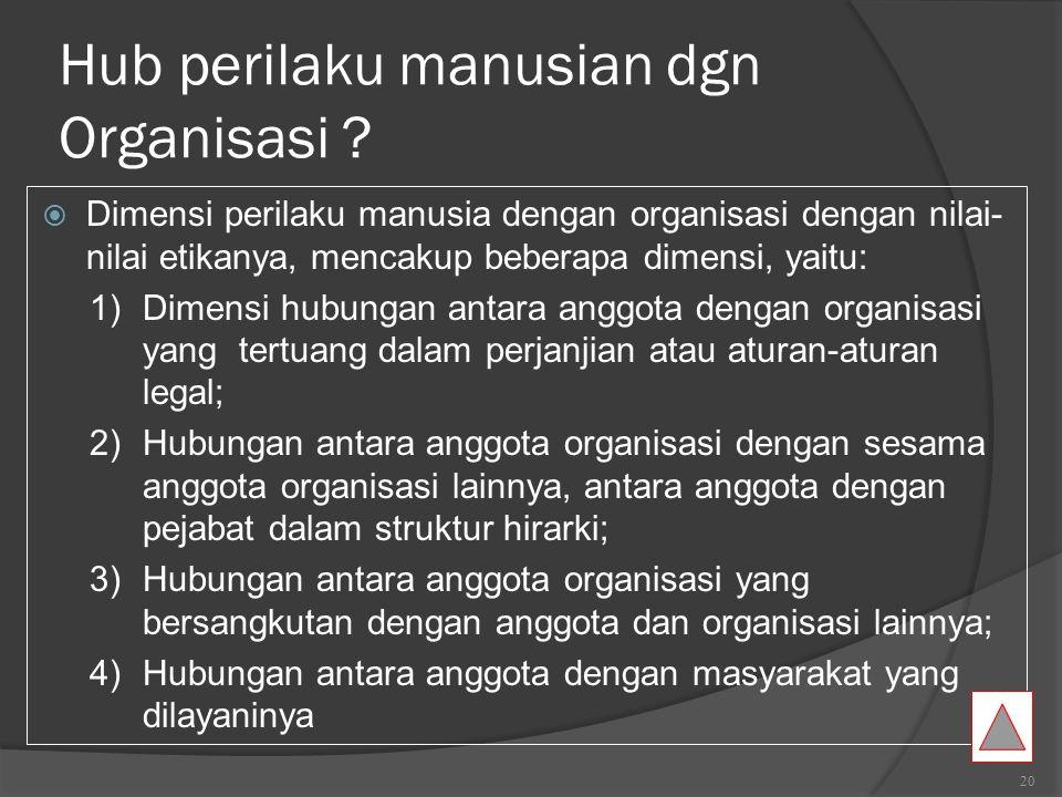 Karakteristik organisasi  Beberapa karakteristik organisasi yang ideal menurut Max Weber (Indrawidjaya,1986:17) yang penting di antaranya adalah sebagai berikut: 1.Spesialisasi atau pembagian pekerjaan; 2.Tingkatan berjenjang (hirarki); 3.Berdasarkan aturan dan prosedur kerja; 4.Hubungan yang bersifat impersonal; 5.Pengangkatan dan promosi anggota/pegawai berdasarkan kompetensi (sistem merit).