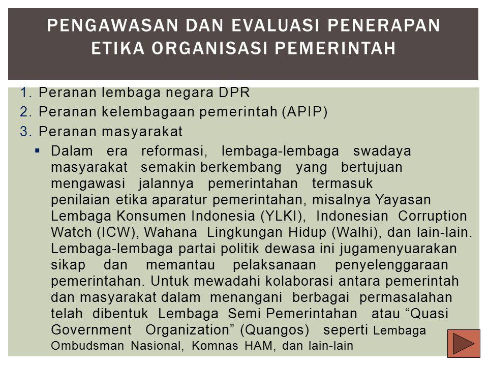 A.Standar etika organisasi pemerintah adalah kualitas pemenuhan atau perwujudan nilai-nilai atau norma-norma, sikap dan perilaku pemerintah dalam setiap kebijakan dan tindakannya, yang dapat diterima oleh masyarakat luas.