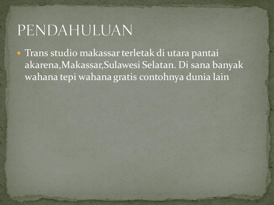 Trans studio makassar terletak di utara pantai akarena,Makassar,Sulawesi Selatan.