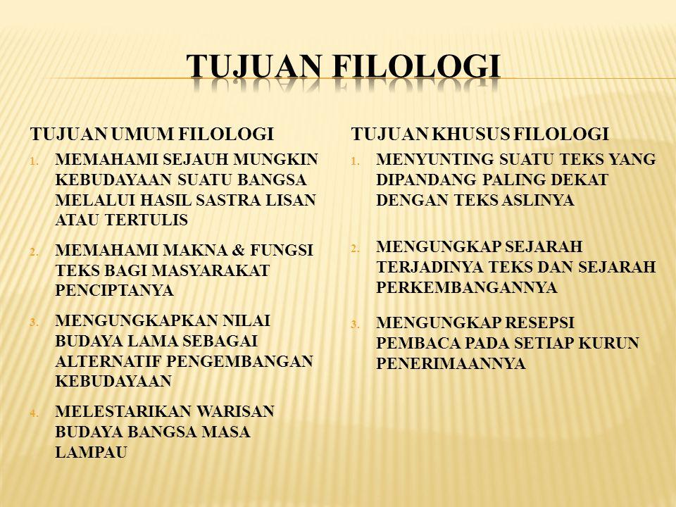 TUJUAN UMUM FILOLOGI 1.