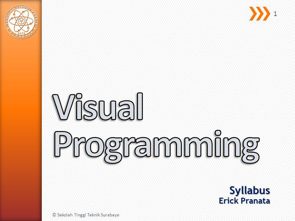 » Comprehension of event-driven and visual programming. 2 © Sekolah Tinggi Teknik Surabaya