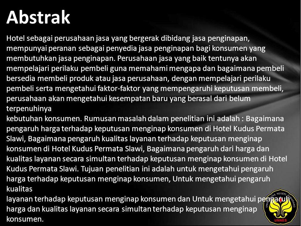 Abstrak Hotel sebagai perusahaan jasa yang bergerak dibidang jasa penginapan, mempunyai peranan sebagai penyedia jasa penginapan bagi konsumen yang membutuhkan jasa penginapan.