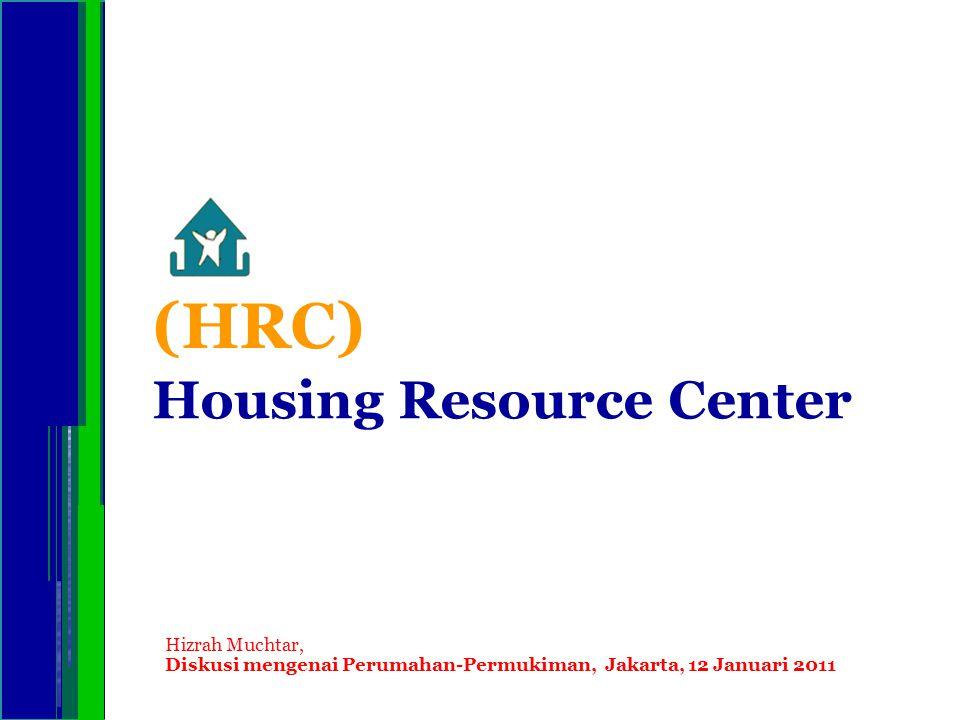 Housing Resource Center Hizrah Muchtar, Diskusi mengenai Perumahan-Permukiman, Jakarta, 12 Januari 2011 (HRC)