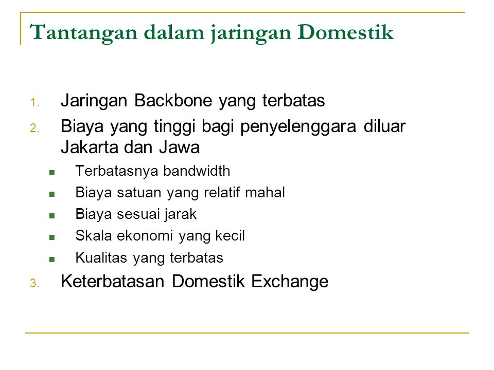 Tantangan dalam jaringan Domestik 1.Jaringan Backbone yang terbatas 2.