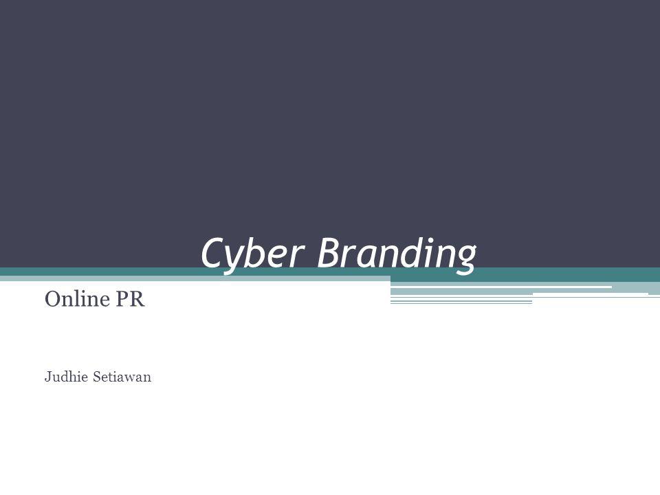 Cyber Branding Online PR Judhie Setiawan