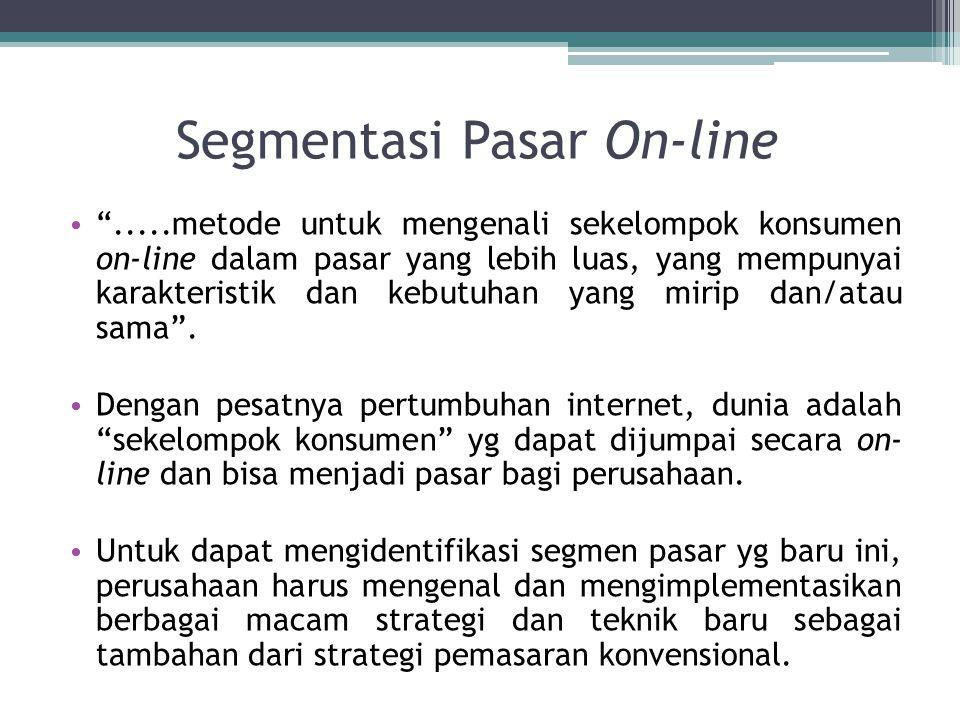 """Segmentasi Pasar On-line """".....metode untuk mengenali sekelompok konsumen on-line dalam pasar yang lebih luas, yang mempunyai karakteristik dan kebutu"""