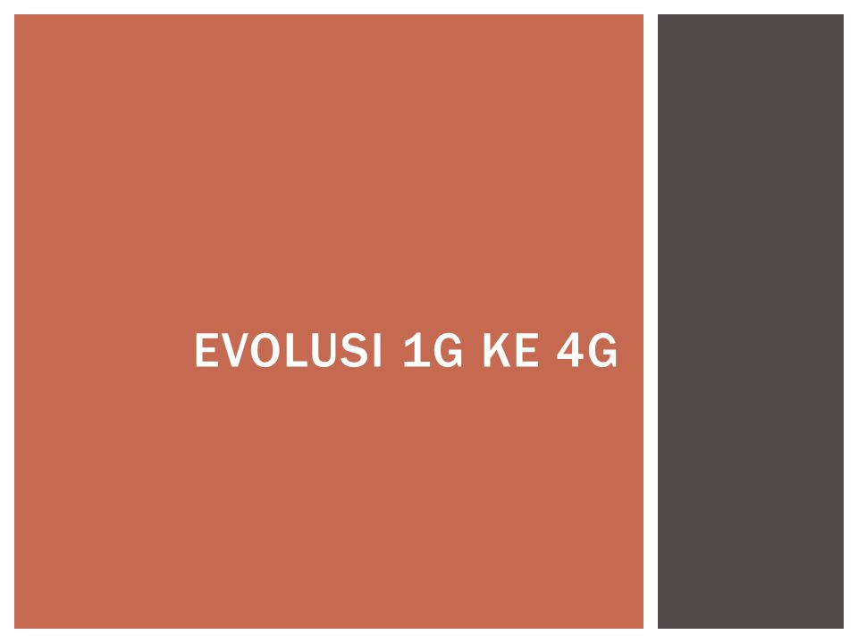 EVOLUSI 1G KE 4G