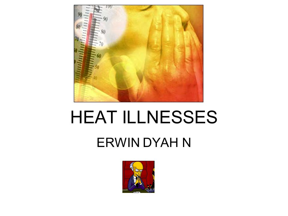 HEAT ILLNESSES ERWIN DYAH N