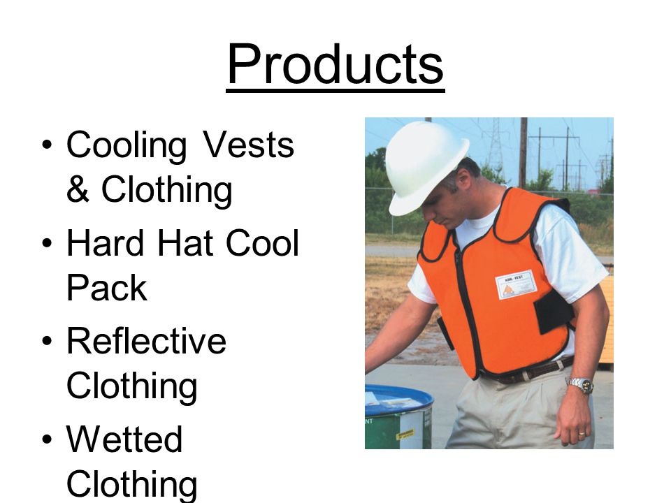 Products Cooling Vests & Clothing Hard Hat Cool Pack Reflective Clothing Wetted Clothing