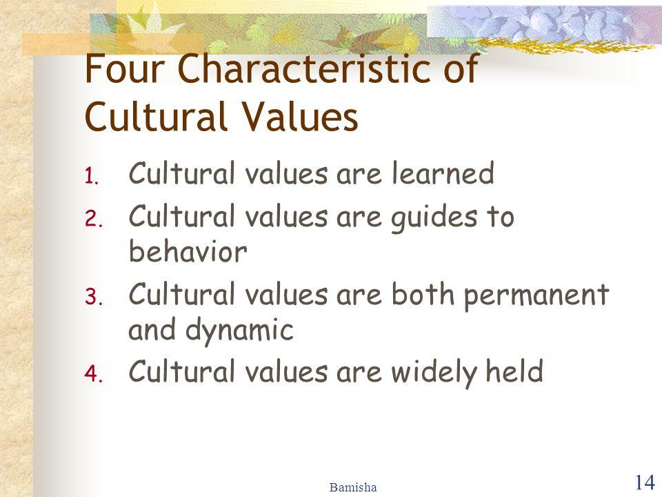 Bamisha 14 Four Characteristic of Cultural Values 1.