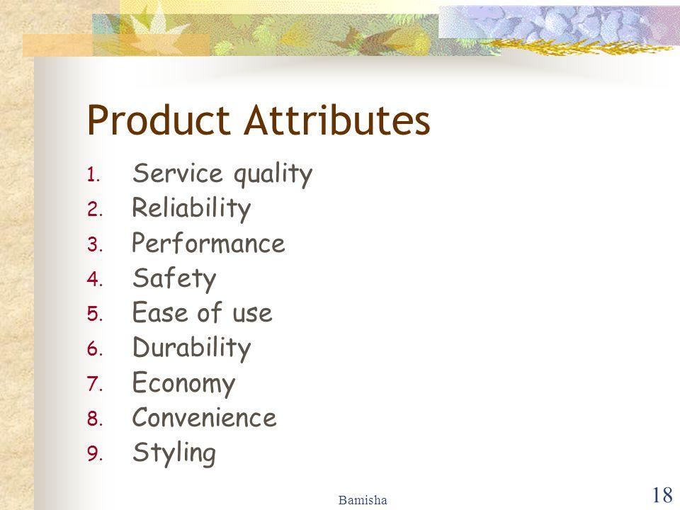 Bamisha 18 Product Attributes 1.Service quality 2.