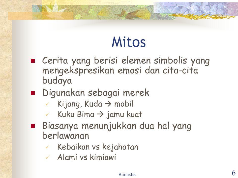 Bamisha 6 Mitos Cerita yang berisi elemen simbolis yang mengekspresikan emosi dan cita-cita budaya Digunakan sebagai merek Kijang, Kuda  mobil Kuku B