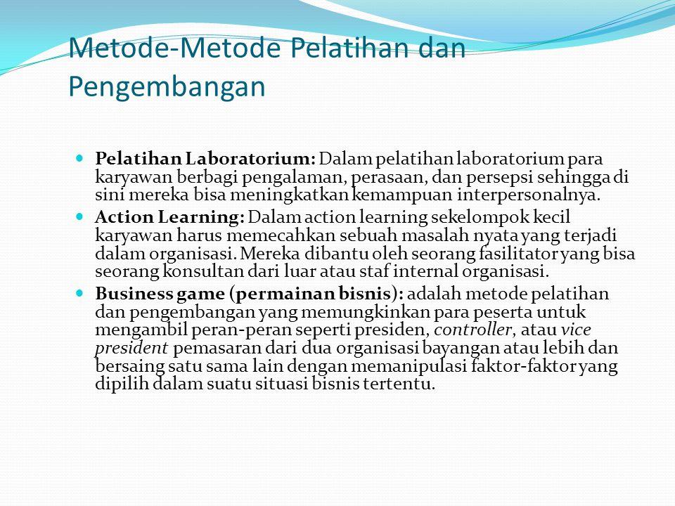 Metode-Metode Pelatihan dan Pengembangan Pelatihan Laboratorium: Dalam pelatihan laboratorium para karyawan berbagi pengalaman, perasaan, dan persepsi