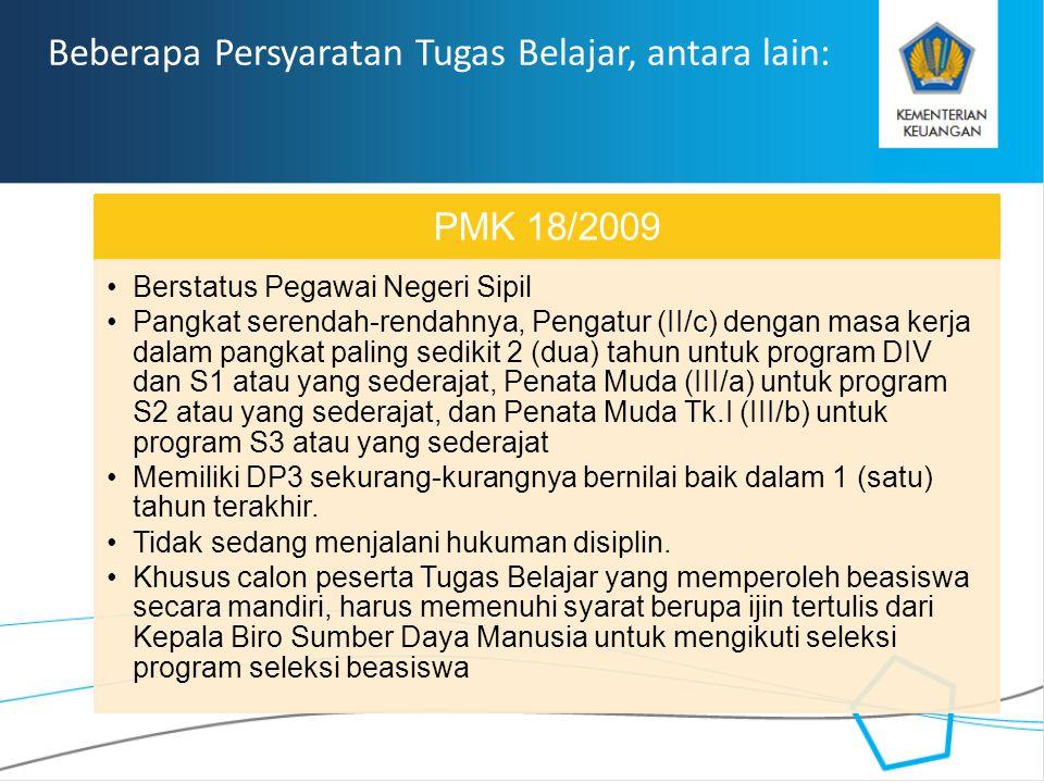 RAHASIA Beberapa Persyaratan Tugas Belajar, antara lain: PMK 18/2009 Berstatus Pegawai Negeri Sipil Pangkat serendah-rendahnya, Pengatur (II/c) dengan