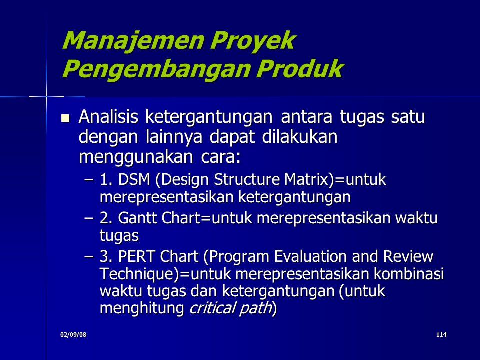 02/09/08114 Manajemen Proyek Pengembangan Produk Analisis ketergantungan antara tugas satu dengan lainnya dapat dilakukan menggunakan cara: Analisis k