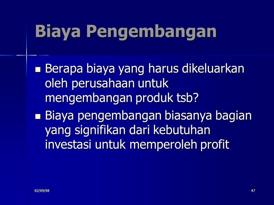 02/09/0847 Biaya Pengembangan Berapa biaya yang harus dikeluarkan oleh perusahaan untuk mengembangan produk tsb? Berapa biaya yang harus dikeluarkan o