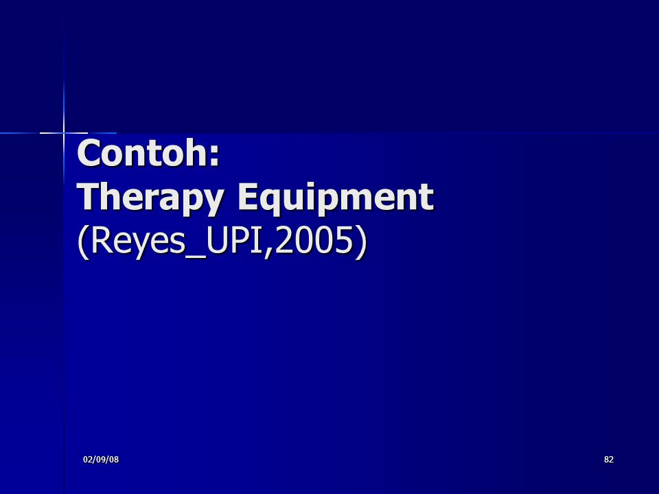 02/09/0882 Contoh: Therapy Equipment (Reyes_UPI,2005)‏