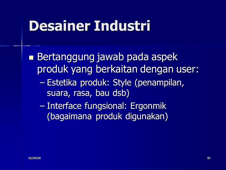 02/09/0895 Desainer Industri Bertanggung jawab pada aspek produk yang berkaitan dengan user: Bertanggung jawab pada aspek produk yang berkaitan dengan