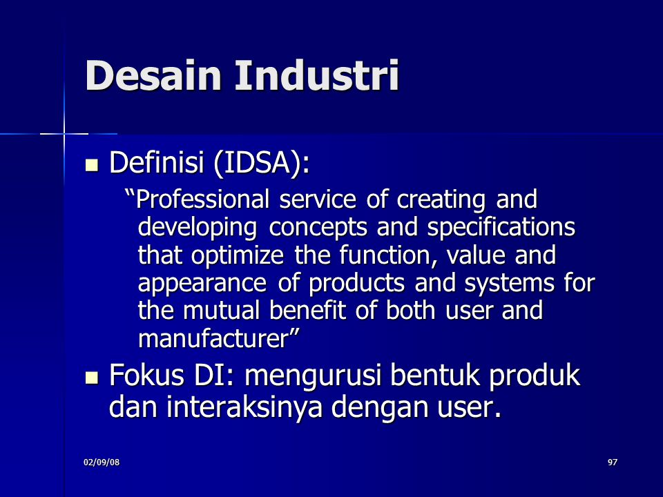 "02/09/0897 Desain Industri Definisi (IDSA): Definisi (IDSA): ""Professional service of creating and developing concepts and specifications that optimiz"