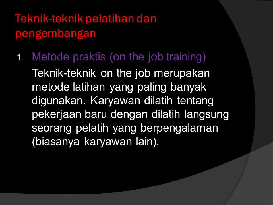 Teknik-teknik pelatihan dan pengembangan 1.