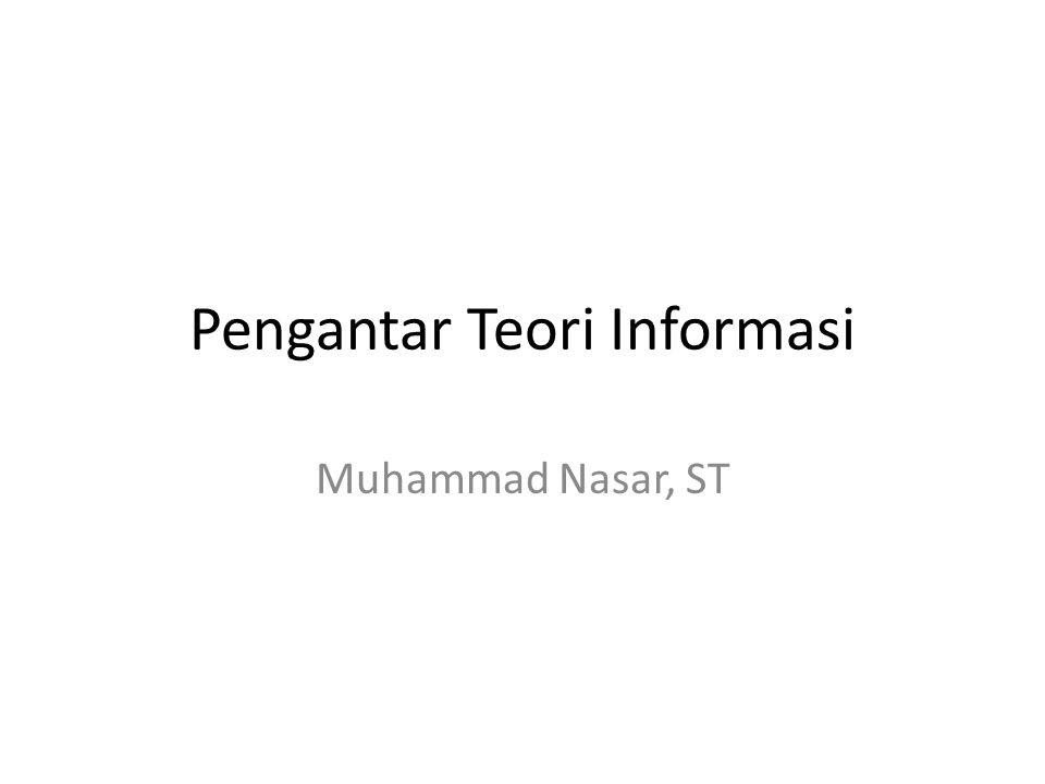 Pengantar Teori Informasi Muhammad Nasar, ST