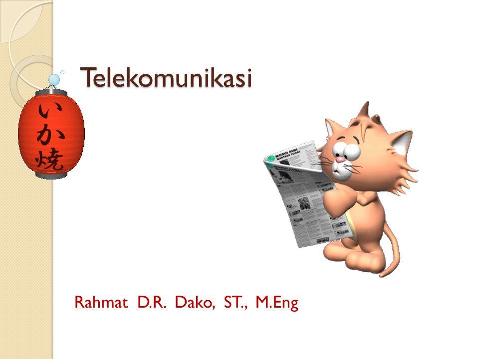 Telekomunikasi Rahmat D.R. Dako, ST., M.Eng