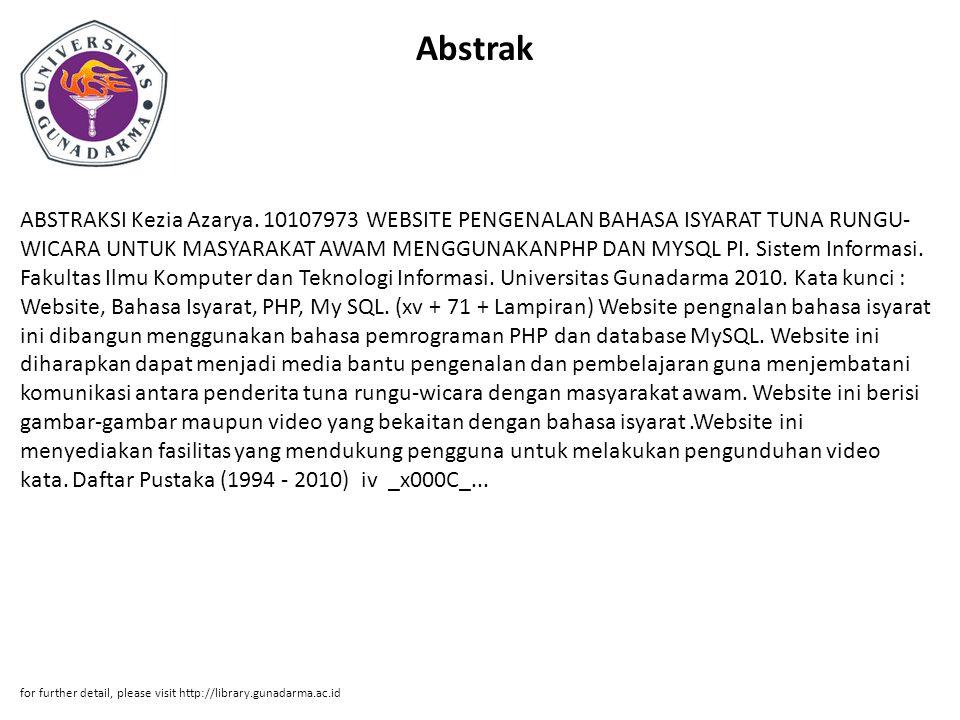 Abstrak ABSTRAKSI Kezia Azarya. 10107973 WEBSITE PENGENALAN BAHASA ISYARAT TUNA RUNGU- WICARA UNTUK MASYARAKAT AWAM MENGGUNAKANPHP DAN MYSQL PI. Siste