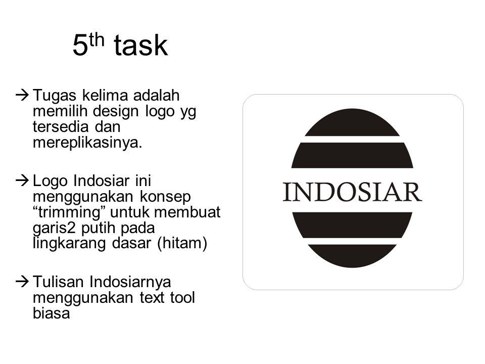 """5 th task  Tugas kelima adalah memilih design logo yg tersedia dan mereplikasinya.  Logo Indosiar ini menggunakan konsep """"trimming"""" untuk membuat ga"""