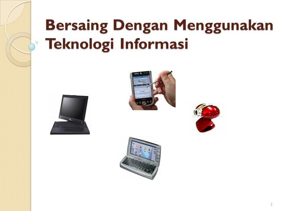 Bersaing Dengan Menggunakan Teknologi Informasi 1