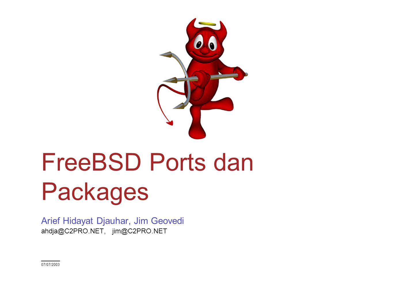 Benefit penggunaan Ports: Dapat menentukan optimasi terhadap arsitektur secara spesifik CPUCFLAGS = -march={k6,pentium,pentiumpro} Dapat menentukan fitur spesifik aplikasi dalam mengconfigure../configure --with-foo --without-bar atau make -DWITH_THIS_FEATURE - DDONT_WANT_THIS_FEATURE Tidak semua ports dapat dibuat menjadi packages -- terutama ports yang berlisensi khusus yang melarang distribusi binary.