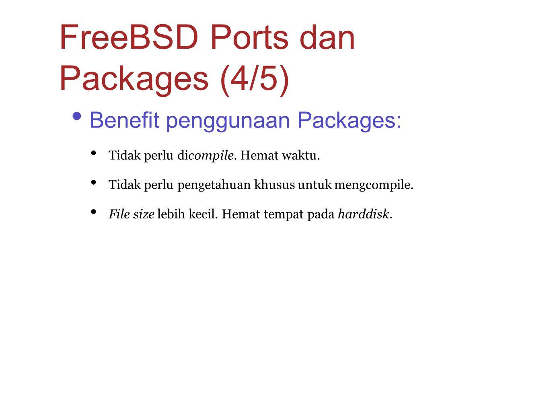 Benefit penggunaan Packages: Tidak perlu dicompile. Hemat waktu. Tidak perlu pengetahuan khusus untuk mengcompile. File size lebih kecil. Hemat tempat