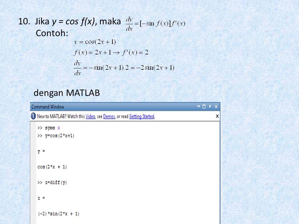 9. Jika y = sin f(x), maka Contoh: dengan MATLAB