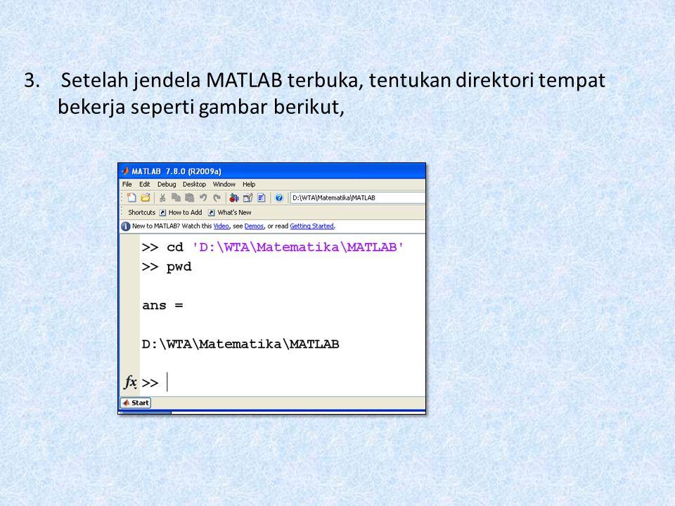 MENYELESAIKAN MASALAH DIFERENSIAL DENGAN MATLAB Ada beberapa hal yang dilakukan sebelum bekerja dengan MATLAB: 1.Klik icon pada desktop 2.Tunggu sampa