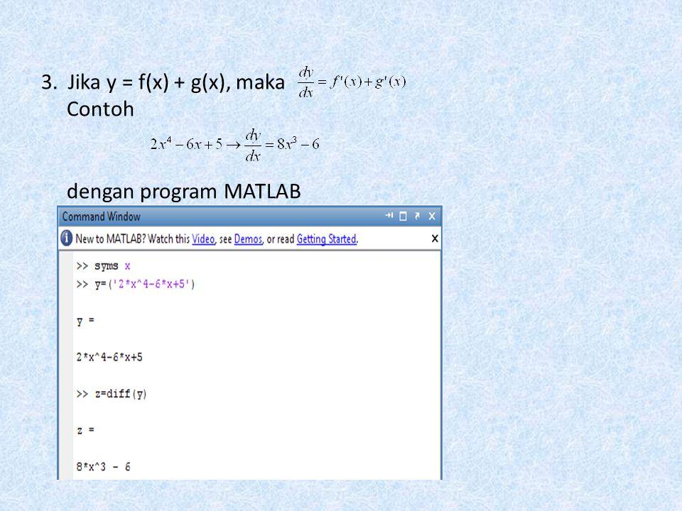 2. Jika y = c dengan, maka Contoh: dengan MATLAB