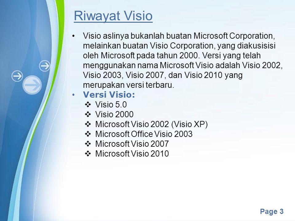 Powerpoint Templates Page 3 Riwayat Visio Visio aslinya bukanlah buatan Microsoft Corporation, melainkan buatan Visio Corporation, yang diakusisisi oleh Microsoft pada tahun 2000.