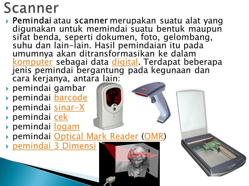  Pemindai atau scanner merupakan suatu alat yang digunakan untuk memindai suatu bentuk maupun sifat benda, seperti dokumen, foto, gelombang, suhu dan