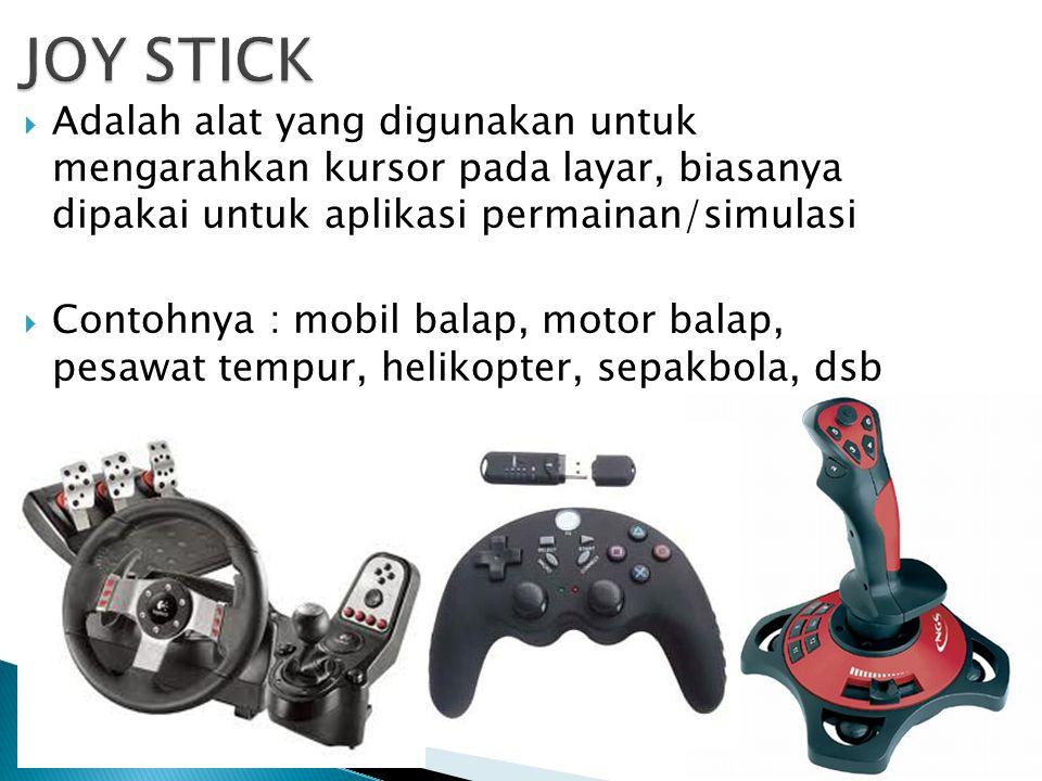  Adalah alat yang digunakan untuk mengarahkan kursor pada layar, biasanya dipakai untuk aplikasi permainan/simulasi  Contohnya : mobil balap, motor