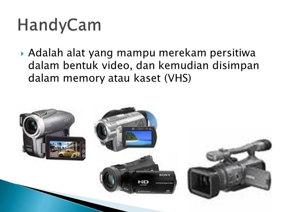 Adalah alat yang mampu merekam persitiwa dalam bentuk video, dan kemudian disimpan dalam memory atau kaset (VHS)