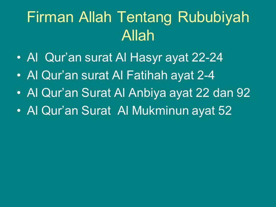 Firman Allah Tentang Rububiyah Allah Al Qur'an surat Al Hasyr ayat 22-24 Al Qur'an surat Al Fatihah ayat 2-4 Al Qur'an Surat Al Anbiya ayat 22 dan 92