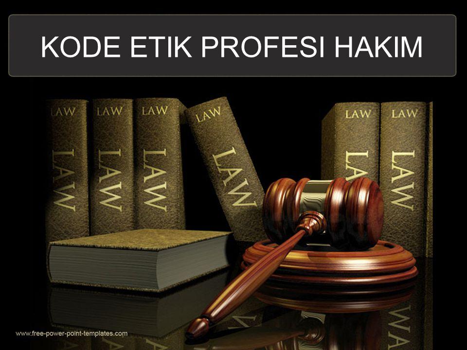 PENGERTIAN: * Hakim adalah pegawai negeri sipil yang mempunyai jabatan fungsional.