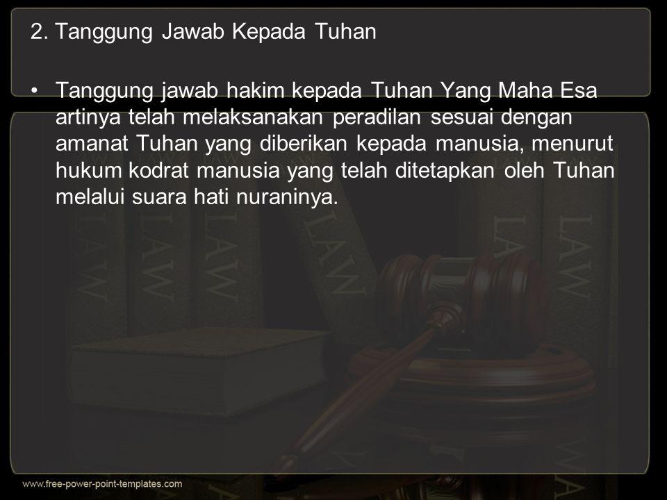 KODE KEHORMATAN HAKIM (KODE ETIK HAKIM) Kode Kehormatan Hakim memuat 3 jenis etika, yaitu : Etika kedinasan pegawai negeri sipil Etika kedinasan hakim sebagai pejabat fungsional penegak hukum.