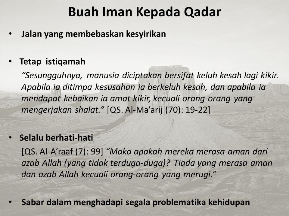Berdalih dengan Qadar dalam Kemaksiatan dan Musibah Semua yang ditakdirkan oleh Allah swt. selalu tersirat hikmah dan maslahat bagi manusia. Dia tidak