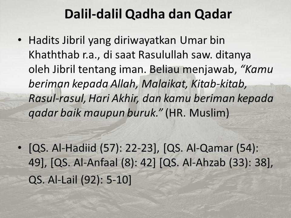 """Ibnu Hajar berkata, """"Para ulama berpendapat bahwa qadha adalah hukum kulli (universal) ijmali (secara global) pada zaman azali, sedangkan qadar adalah"""