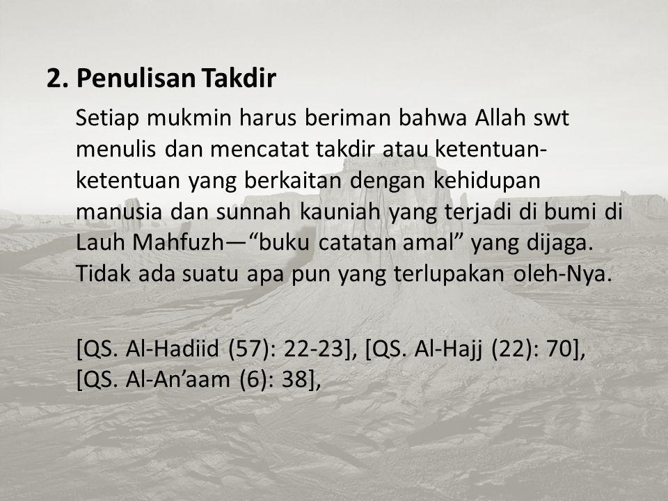 Rukun - rukun Iman Kepada Qadha Dan Qadar 1.Ilmu Allah SWT Dia mengetahui segala sesuatu. Tidak ada makhluk sekecil apa pun di langit dan di bumi ini