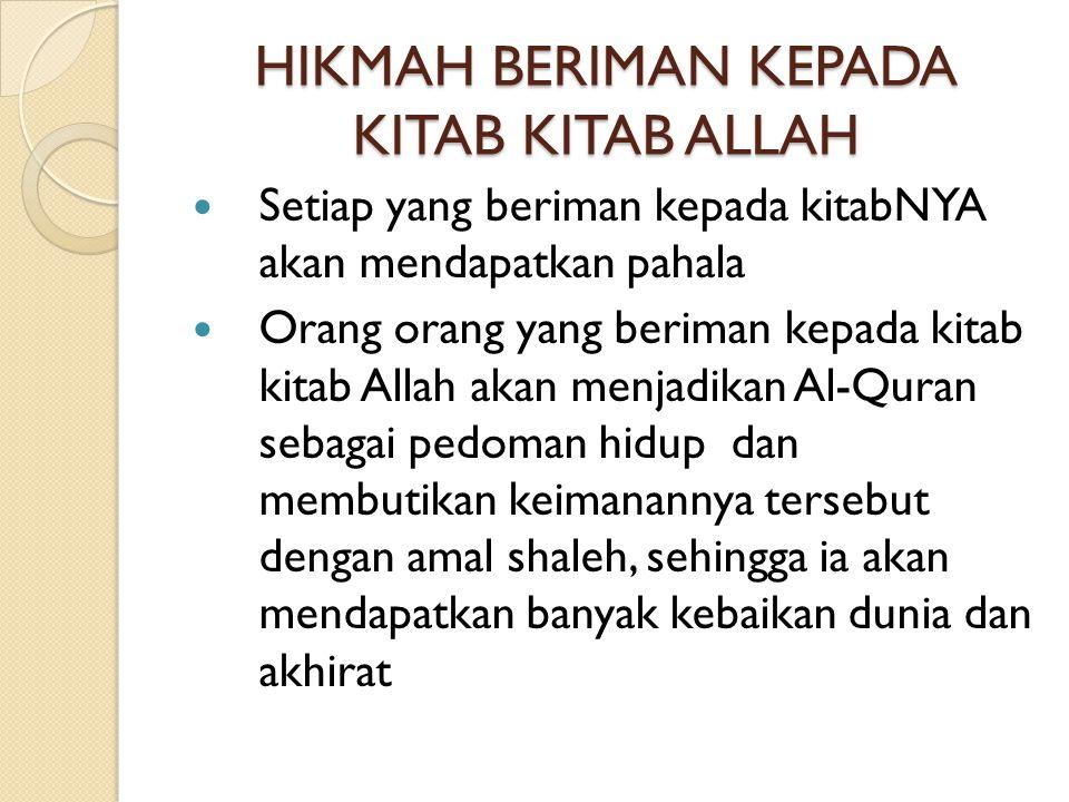 Terdorong untuk meningkatkan diri karena Al- Qur'an mendorong umat manusia untuk mempelajari IPTEK serta meningkatkan ke arah yang lebih maju Memperkuat keyakinan kepada kebenaran kerasulan Nabi Muhammad saw