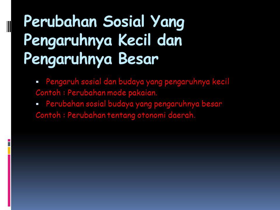 Faktor-Faktor Perubahan Sosial Dan Budaya  Faktor yang berasal dari dalam masyarakat 1.