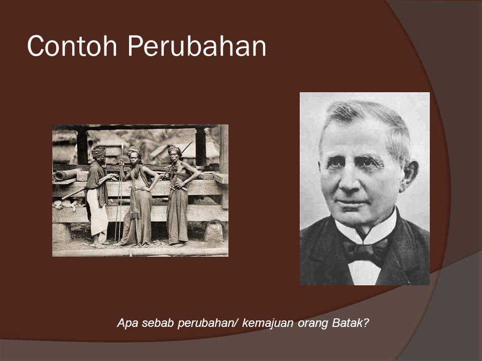Contoh Perubahan Apa sebab perubahan/ kemajuan orang Batak?