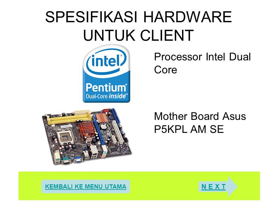 Harddisk SEAGATE 80 GB, SATA, 7200 RPM DDR2 1 GB Merk V-Gen 667 PC-5300 KEMBALI KE MENU UTAMA N E X T PREVIOUS KEMBALI KE MENU UTAMA